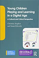 Young Children Playing and Learning in a Digital Age (Towards an Ethical Praxis in Early Childhood)