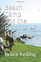 Beach Camp and the Practice of Happiness