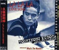 La La La Love Song by Kubota Toshinobu (2005-08-24)