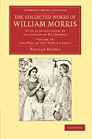The Collected Works of William Morris: With Introductions by his Daughter May Morris (Cambridge Library Collection - Literary  Studies)