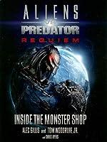 Aliens vs Predator Requiem: Inside the Monster Shop