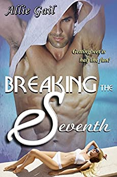 Breaking the Seventh by [Gail, Allie]