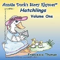 Auntie Duck's Story Rhymes(TM): Hatchlings - Volume One