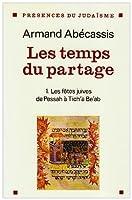 Temps Du Partage - Tome 1 (Les) (Collections Spiritualites)