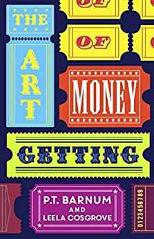 The Art of Money Getting (Annotated) by [Barnum, P.T., Cosgrove, Leela]
