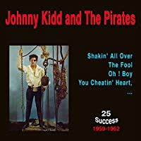 Johnny Kidd and the Pirates (25 Success) [1959 - 1962]