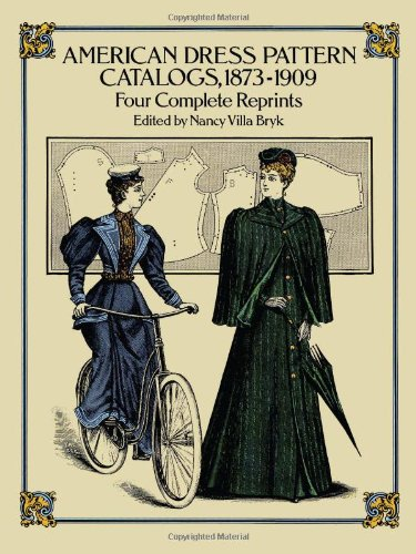 American Dress Pattern Catalogs, 1873-1909: Four Complete Reprints (Dover Fashion and Costumes)