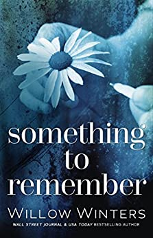 Something to Remember: Prequel to Forget Me Not by [Winters, W., Winters, Willow]