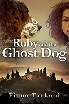 Ruby and the Ghost Dog by [Tankard, Fiona]