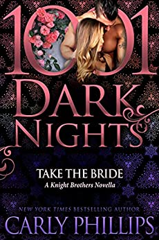 Take the Bride: A Knight Brothers Novella by [Phillips, Carly]