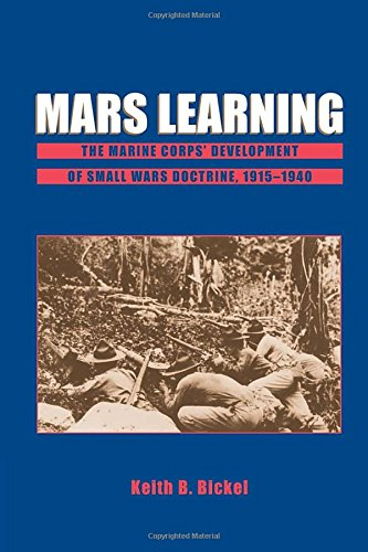 Download Mars Learning: The Marine Corps' Development Of Small Wars Doctrine, 1915-1940 0813397758