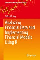 Analyzing Financial Data and Implementing Financial Models Using R (Springer Texts in Business and Economics) by Clifford S. Ang(2015-04-07)