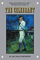 The Celebrant: A Novel by Eric Rolfe Greenberg(1993-01-01)