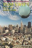 Tom Swift: Galactic Ambassador (Tom Swift Invention)