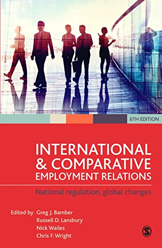 Download International and Comparative Employment Relations: National Regulation, Global Changes 1473911559
