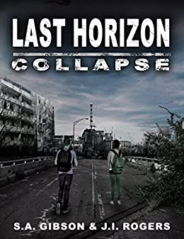 Last Horizon: Collapse by [Gibson, S. A., Rogers, J. I.]