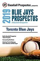 Toronto Blue Jays, 2019: A Baseball Companion
