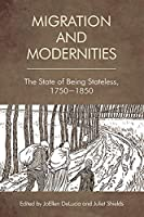 Migration and Modernities: The State of Being Stateless, 1750-1850