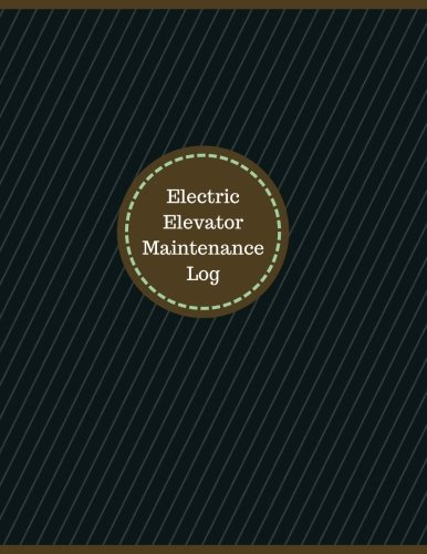 Electric Elevator Maintenance Large Logbook