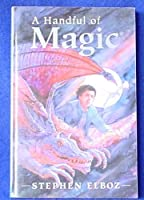 A Handful of Magic (Book One of the Magical Series)