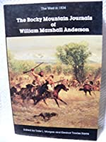The Rocky Mountain Journals of William Marshall Anderson: The West in 1834 (Bison Book)
