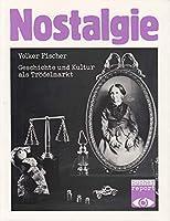 Nostalgie. Geschichte und Kultur als Troedelmarkt