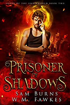 Prisoner of Shadows (Lords of the Underworld Book 2) by [Burns, Sam, Fawkes, W.M.]