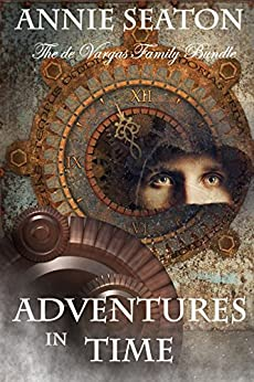 Adventures in Time Bundle: de Vargas Family series by [Seaton, Annie]