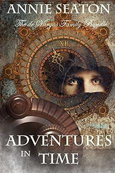 Adventures in Time Bundle: de Vargas Family series by [Seaton, Annie]