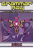 Grammar Ray: A Graphic Guide to Grammar (Digital Edition): Adverbs (English Edition)