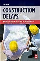 Construction Delays, Third Edition