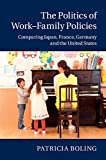 The Politics of Work?Family Policies: Comparing Japan, France, Germany and the United States