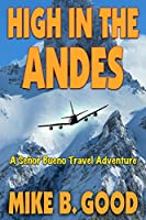 High In The Andes: A Señor Bueno Travel Adventure