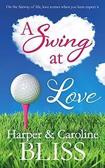 A Swing at Love: A Sweet Lesbian Romance by [Bliss, Harper, Bliss, Caroline]