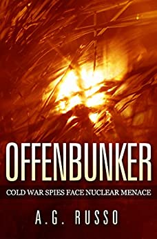 OFFENBUNKER: Cold War Spies Face Nuclear Menace by [Russo, A.G.]
