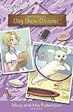 Dog Show Disaster (Faithgirlz / Princess in Camo)