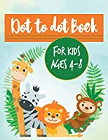 Dot to dot book for kids ages 4-8: A Beautiful Animal Activity Book For Creative Kids