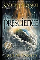 Seventh Dimension - The Prescience: A Young Adult Fantasy