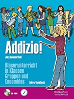 Addizio! Lehrerhandbuch (mit CD-ROM): Blaeserunterricht in Klassen, Gruppen und Ensembles