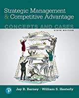 Strategic Management and Competitive Advantage: Concepts and Cases (6th Edition)