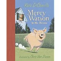 Mercy Watson to the Rescue [Hardcover] [2005] (Author) Kate DiCamillo Chris Van Dusen