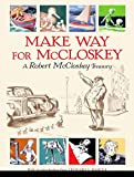 Make Way for McCloskey (Robert Mccloskey Treasury)
