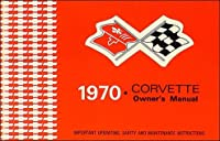 1970 Corvette Owner's Manual Reprint [並行輸入品]