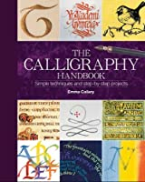 Calligraphy Handbook: Simple Techniques and Step-by-Step Projects