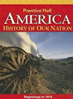 America History of Our Nation (Beginnings to 1914)【洋書】 [並行輸入品]