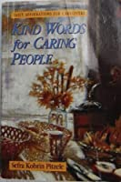 Kind Words for Caring People: Daily Affirmations for Caregivers