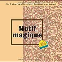 Motif magique Livre de coloriage pour adultes 200 pages - On n'est jamais content là où on est. (Mandala)