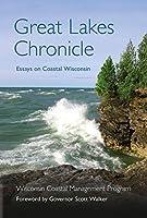 Great Lakes Chronicle: Essays on Coastal Wisconsin