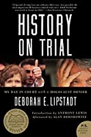 History on Trial: My Day in Court with a Holocaust Denier (P.S.)