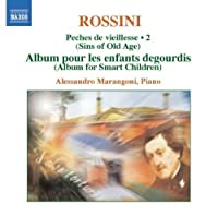 Rossini: Complete Piano Music, Vol. 2 - P茅ch茅s de vieillesse, Vol VI - Album pour les enfants d茅gourdis by Marangoni (2009-01-27)